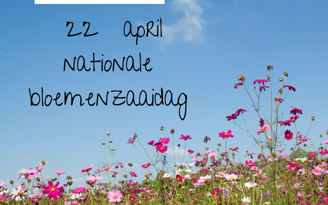 Nationale bloemenzaaidag 22 april 2019